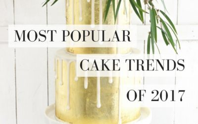 Most Popular Cake Trends Of 2017: