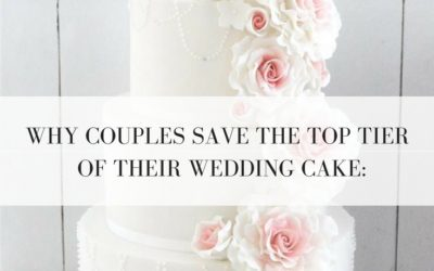Why couples save the top tier of their wedding cake (and how to preserve it):