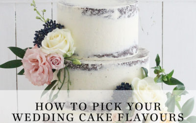 How to Pick Your Wedding Cake Flavours!